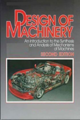 Design Of Machinery An Introduction To The Synthesis And Analysis Of Mechanisms Of Machines Second Edition