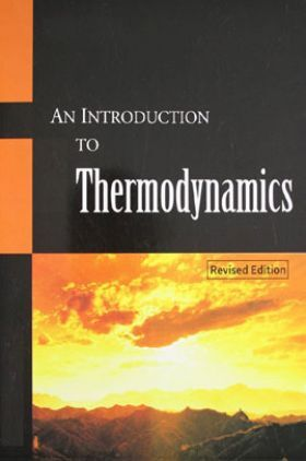 An Introduction To Thermodynamics Revised Edition