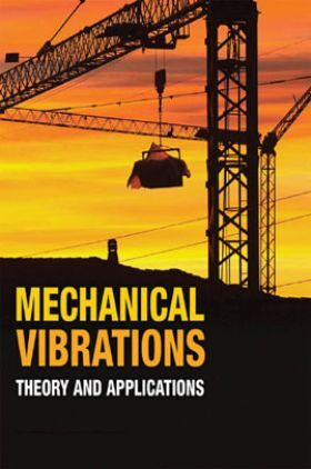Mechanical Vibrations Theory And Applications