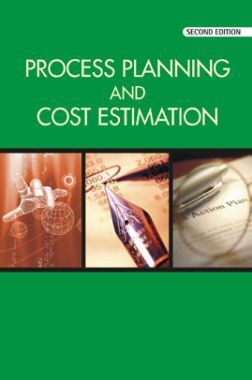 Process Planning And Cost Estimation Second Edition