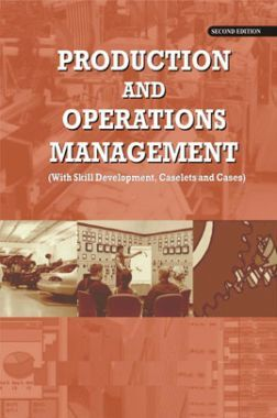 Production And Operations Management With Skill Development, Caselets And Cases Second Edition