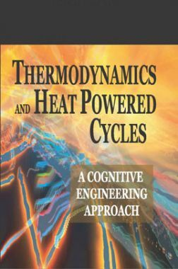 Thermodynamics And Heat Powered Cycles A Cognitive Engineering Approach