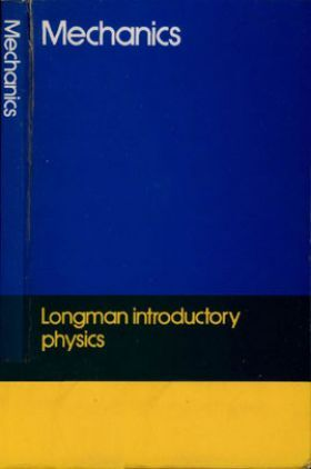 Mechanics Longman Introductory Physics