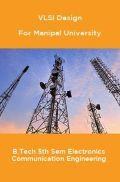 Digital Communication For Manipal University  B.Tech 5th Sem Electronics Communication Engineering