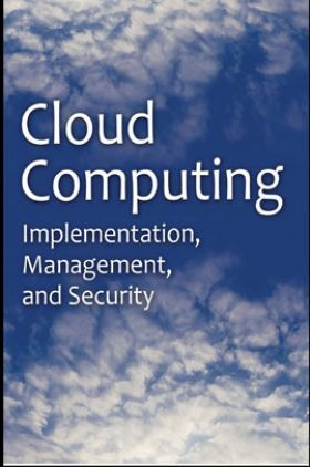 Cloud Computing Implementation, Management, And Security