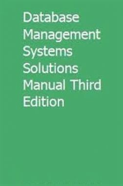 Database Management Systems Solutions Manual Third Edition