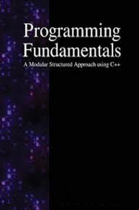 Programming Fundamentals A Modular Structured Approach Using C++