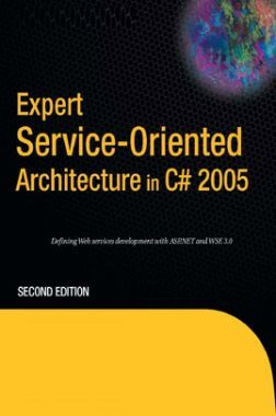 Expert Service Oriented Architecture In C# 2005 Second Edition