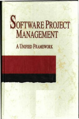 Software Project Management A Unified Framework
