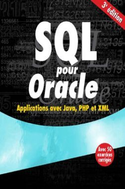 SQL Pour Oracle Applications avec Java, PHP et XMLThird Edition