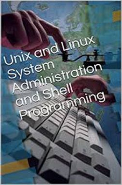 Unix And Linux System Administration And Shell Programming