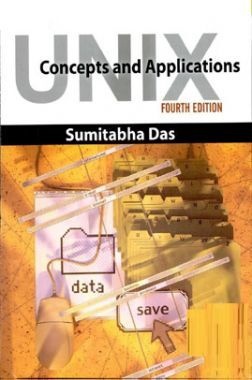 UNIX Concepts And Applications Fourth Edition