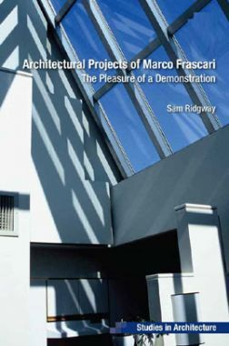 Architectural Projects Of Macro Frascari The Pleasure Of A Demonstration