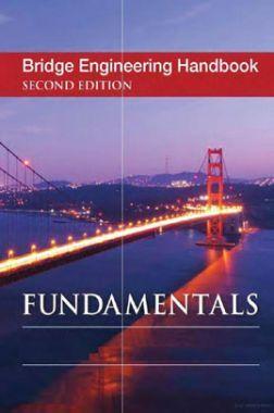 Bridge Engineering Handbook Fundamentals Second Edition