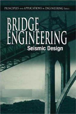 Principles And Applications In Engineering Series Bridge Engineering Seismic Design