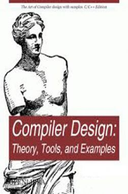 Compiler Design Theory, Tools, And Examples C And C++ Edition