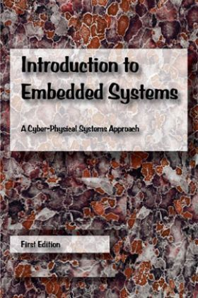 Introduction To Embedded Systems A Cyber-Physical Systems Approach First Edition