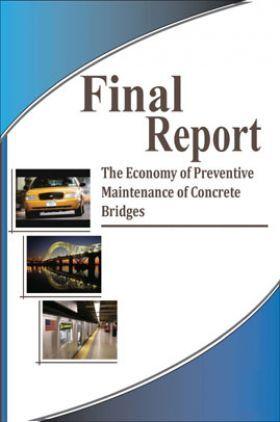 Final Report The Economy Of Preventive Maintenance Of Concrete Bridges