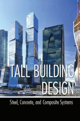 Tall Building Design Steel, Concrete, And Composite Systems
