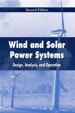 Wind And Solar Power Systems Design, Analysis, And Operation Second Edition