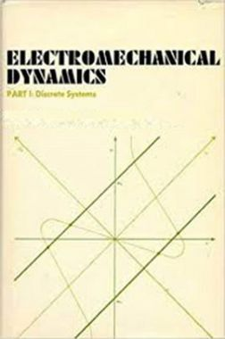 Electromechanical Dynamics Part-I Discrete Systems