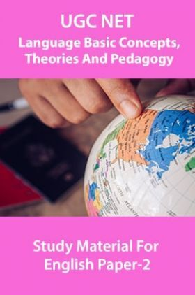 UGC NET Language Basic Concepts,Theories And Pedagogy Study Material For English Paper-2