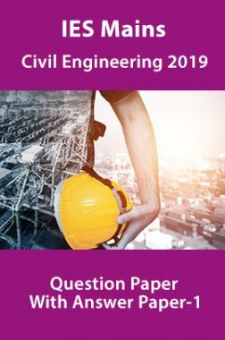 IES Mains Civil Engineering 2019 Question Paper With Answer Paper-1