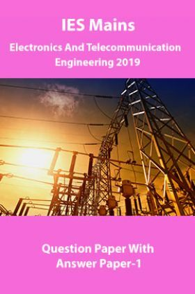 IES Mains Electronics And Telecommunication  Engineering 2019 Question Paper With Answer Paper-1