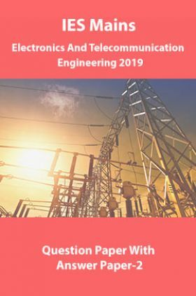 IES Mains Electronics And Telecommunication  Engineering 2019 Question Paper With Answer Paper-2