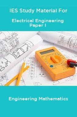 IES Study Material For Electrical Engineering Paper I Engineering Mathematics