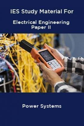 IES Study Material For Electrical Engineering Paper II Power Systems