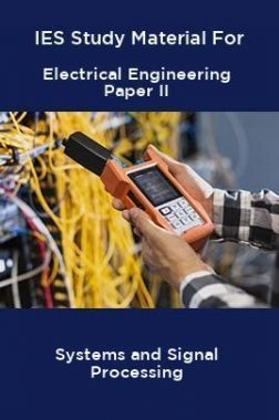 IES Study Material For Electrical Engineering Paper II Systems and Signal Processing
