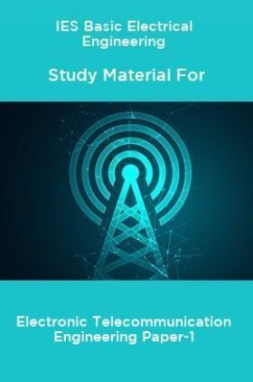 IES Basic Electrical Engineering Study Material For Electronic Telecommunication Engineering Paper-1