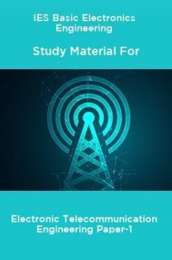 IES Basic Electronics Engineering Study Material For Electronic Telecommunication Engineering Paper-1