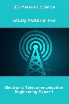 IES Materials Science Study Material For Electronic Telecommunication Engineering Paper-1