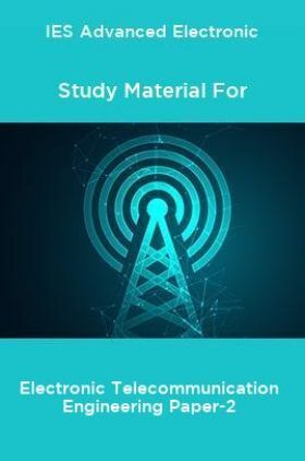 IES Advanced Electronic Study Material For Electronic Telecommunication Engineering Paper-2
