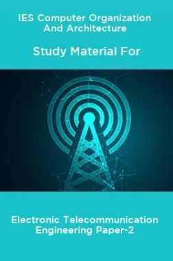 IES Computer Organization And Architecture Study Material For Electronic Telecommunication Engineering Paper-2