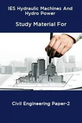 IES Hydraulic Machines And Hydro Power Study Material For Civil Engineering Paper-2
