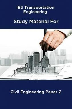 IES Transportation Engineering Study Material For Civil Engineering Paper-2