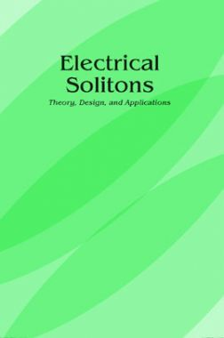 Electrical Solitons Theory, Design, And Applications
