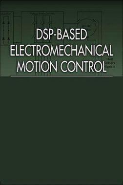 DSP-Based Electromechanical Motion Control