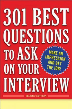 301 Best Questions To Ask On Your Interview Second Edition