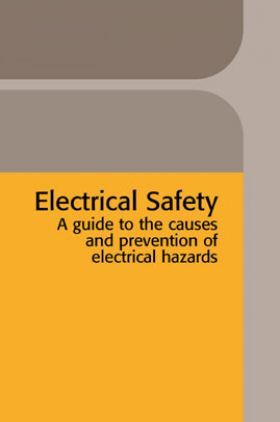 Electrical Safety A Guide To The Causes And Prevention Of Electrical Hazards