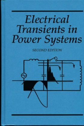 Electrical Transients In Power Systems Second Edition