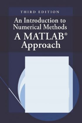 An Introduction To Numerical Methods A Matlab Approach Third Edition