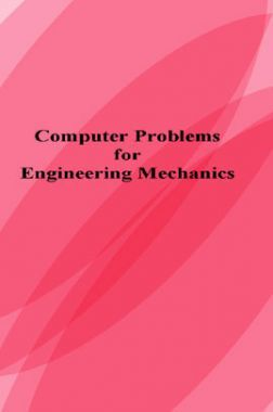 Computer Problems For Engineering Mechanics