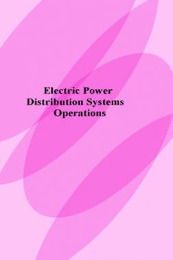 Electric Power Distribution Systems Operations