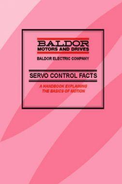 Baldor Motors And Drives Baldor Electric Company Sarvo Control Facts A Handbook Explaining The Basic Of Motion