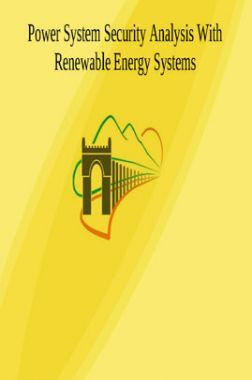 Power System Security Analysis With Renewable Energy Systems