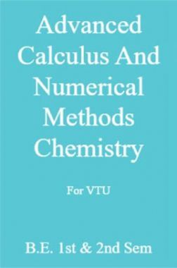 Advanced Calculus And Numerical Methods Chemistry For VTU  B.E. 1st & 2nd Sem